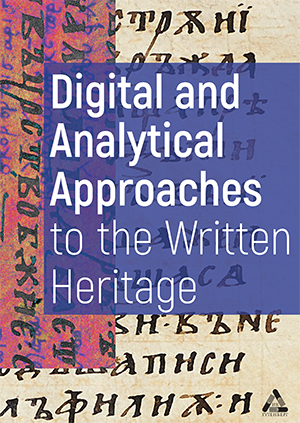 """""""Digital and Analytical Approaches to the Written Heritage"""""""